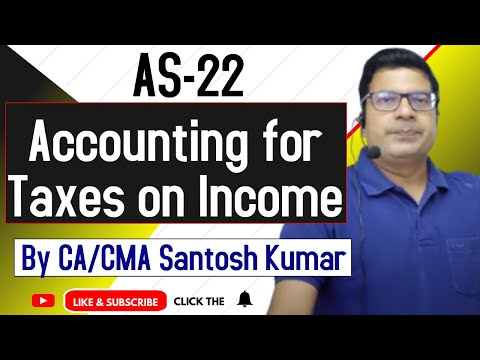 AS 22 Accounting for taxes on income  lecture 1 by Santosh kumar