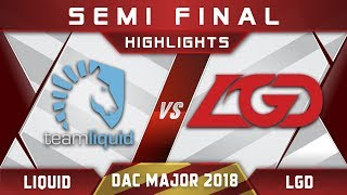 Liquid vs LGD Semi Final DAC 2018 Major Highlights Dota 2