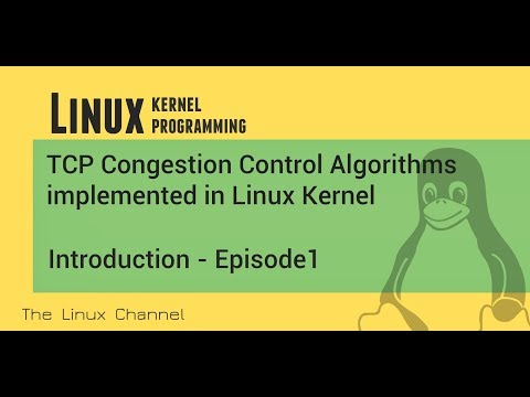 268 TCP Congestion Control Algorithms - implemented in Linux Kernel - Introduction - Ep1