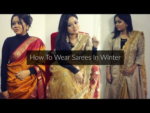 [VIDEO] - How To Wear Sarees In Winter | Indian Winter Wedding Outfit Ideas | Saree Lookbook 2