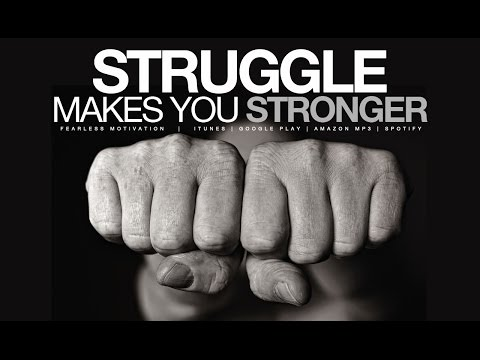 STRUGGLE makes you STRONGER – Motivational Video