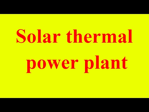 solar thermal power plant explained | solar thermal power plant diagram | electricity generation