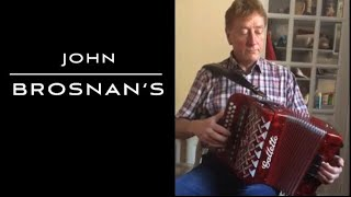 Irish Reel: JOHN BROSNAN'S on button accordion