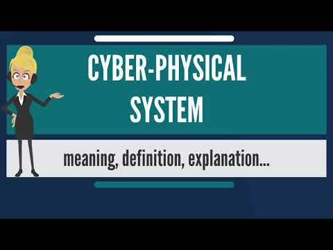 What is CYBER-PHYSICAL SYSTEM? What does CYBER-PHYSICAL SYSTEM mean? CYBER-PHYSICAL SYSTEM meaning