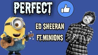 Perfect - Ed Sheeran Ft. Minions® - Minion Remix