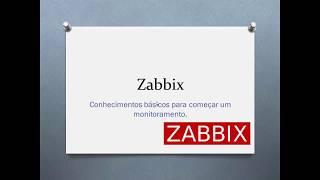 Curso Zabbix Básico - Aula 1 Introdução