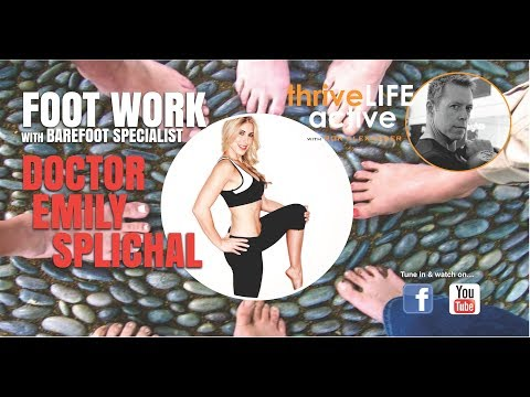 "thriveLIFE active Episode 002: Dr. Emily Splichal's ""Let Your Feet be Free"""