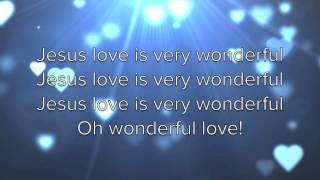 Jesus Love is Very Wonderful