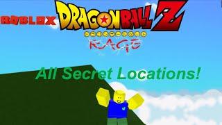All secret locations! | Roblox Dragon Ball Z rage|