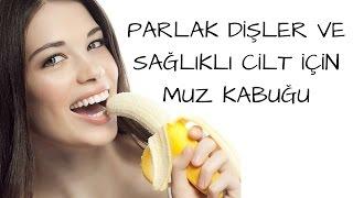 Parlak Dişler ve Sağlıklı Cilt İçin Muz Kabuğu