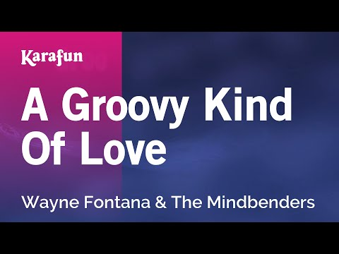 Karaoke A Groovy Kind Of Love  Wayne Fontana & The Mindbenders *