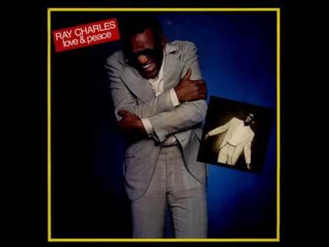 Ray Charles ~ Love & Peace (full album) 1978