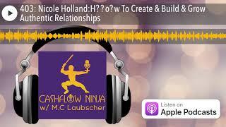 403: نيكول هولندا: كيفية إنشاء و بناء و تنمو علاقات أصيلة