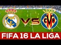 Real Madrid vs Villarreal | FIFA 16 | REAL GALACTICOS PREDICTS