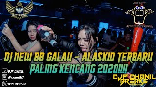 Download lagu DJ NEW BB GALAU - ALASKID MIXTAPE PALING KENCANG 2020!!! TERBARU BY DJP'DHANIL & R3-RMX