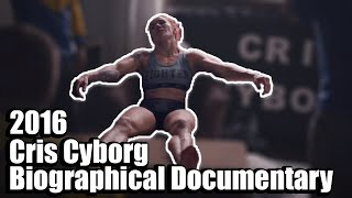 CYBORG: Cris Cyborg biographical Documentary 2016