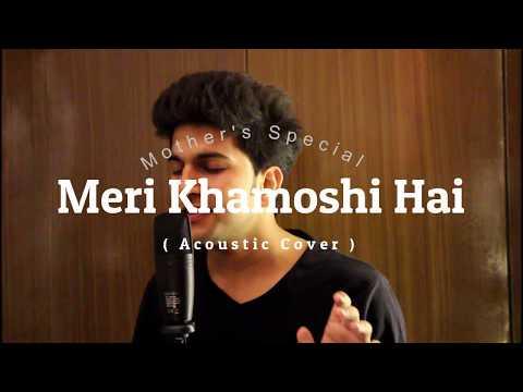 MERI KHAMOSHI HAI | MOTHER'S SPECIAL |ACOUSTIC COVER | ANUSHKA SHARMA | CHIRANSHU TYAGI
