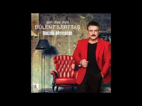 Bülent Serttaş - Sen Diye Diye (Official Audio Video)
