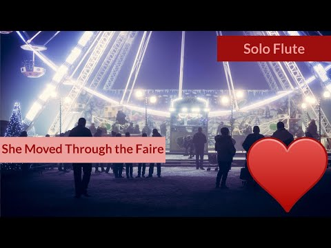 She Moved Through the Faire - Solo Flute