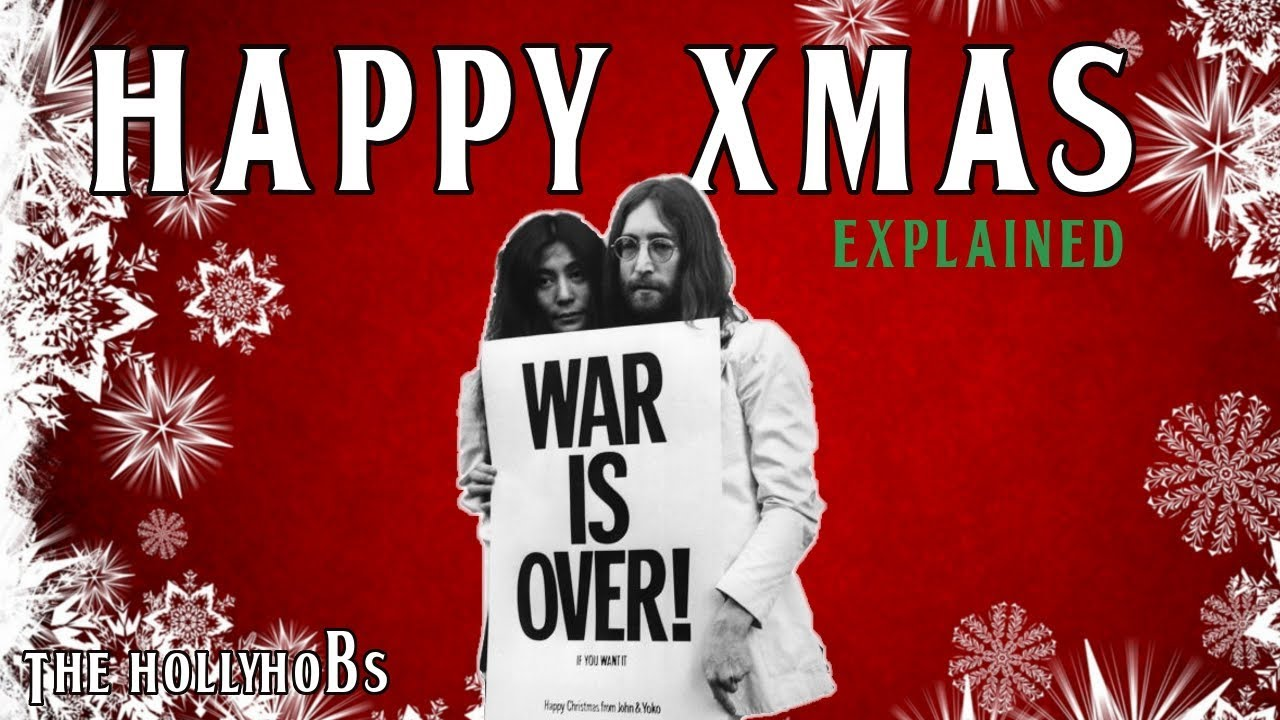 John Lennon Happy Xmas War Is Over Explained Youtube