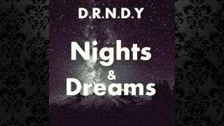 D.R.N.D.Y -  Nights & Dreams (Original Mix) [FREE DOWNLOAD[