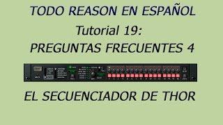 TUT 19-El Secuenciador de THOR-TODO REASON EN ESPAÑOL-PREGUNTAS FRECUENTES 4: