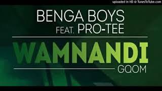 Benga Boys ft Pro Tee - Wamnandi