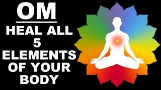 HEALING OM MEDITATION 5 ELEMENTS  PANCH-BHOOT MANTRA  VERY POWERFUL