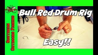 """How To Make a Bull Red Drum Rig """"EASY"""""""
