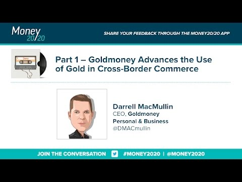 Goldmoney Advances the Use of Gold in X-Border Commerce