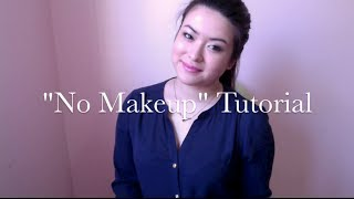 "Embrace Your Natural Beauty | ""No Makeup"" Tutorial"