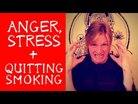 Quitting Smoking - ANGER, STRESS, and Nicotine Withdrawals