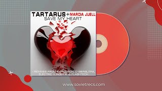 Tartarus & Marcia Juell - Save My Heart (Radio Mix)