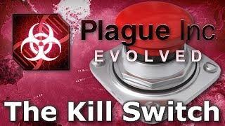 Plague Inc: Custom Scenarios - The Kill Switch