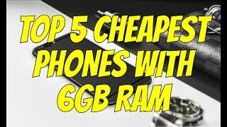 TOP 5 CHEAPEST PHONES WITH 6GB RAM/Android/Chinese/Budget/Flagship 2017