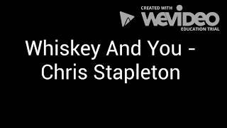 Whiskey And You - Chŗis Stapleton
