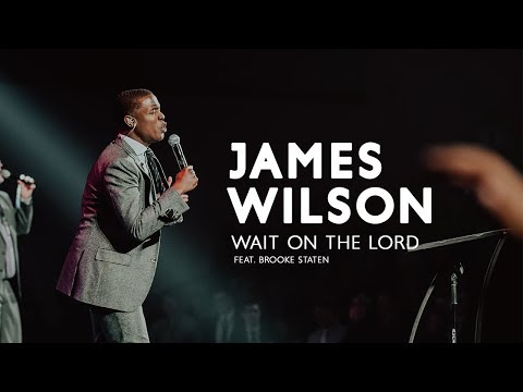 James Wilson - Wait on the Lord (feat. Brooke Staten) [Official Video] Mp3