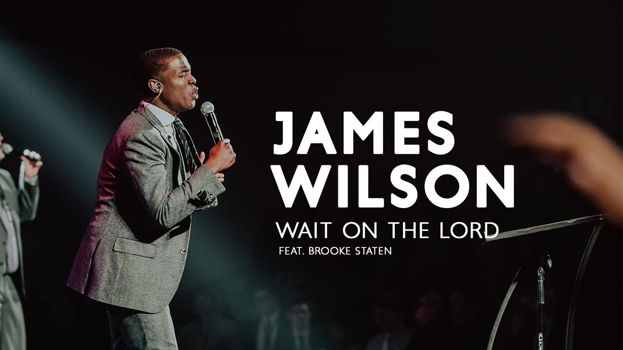 James Wilson - Wait on the Lord (feat. Brooke Staten) Chords - Chordify