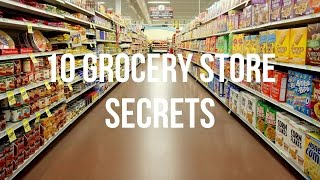 10 Secrets about grocery stores