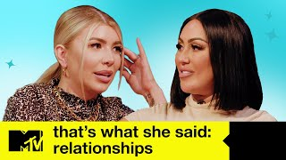 Sophie Kasaei, Olivia Buckland & Lateysha Grace On Relationships | That's What She Said | MTV Celeb