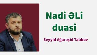 Nadi əli Duasi Seyyid Agarəsid Talibov Youtube