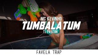 MC Kevinho - Tumbalatum (TJ PA5CON Remix)
