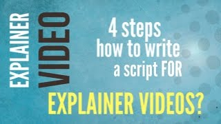 Explainer Video 4 steps how to write a script for explainer videos