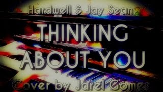 Hardwell & Jay Sean - Thinking About You (Jarel Gomes Piano)