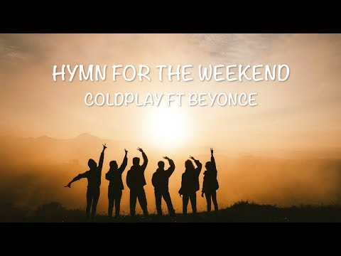 Hymn For The Weekend - Coldplay ft Beyonce [Lyrics Video]