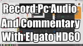 How To Record PC Audio With Elgato HD60