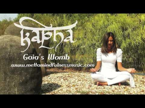 Kapha:  Gaia's Womb by Yuval Ron presented by Metta Mindfulness Music