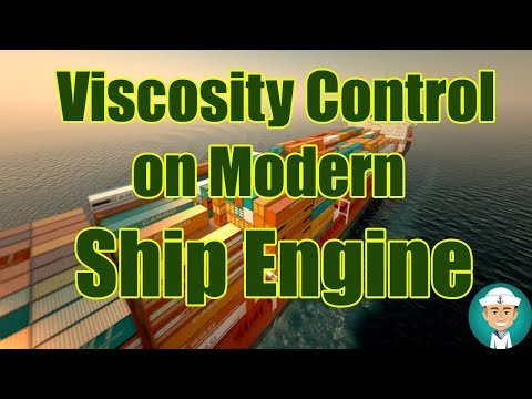 Viscosity Control on Modern Ship Engine