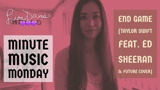 Lisa Danaë - Minute Music Monday - End Game (Taylor Swift feat. Ed Sheeran & Future Cover)
