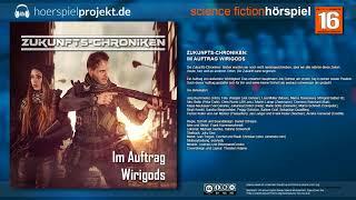 Zukunfts Chroniken   Im Auftrag Wirigods   Komplettes Scienc
